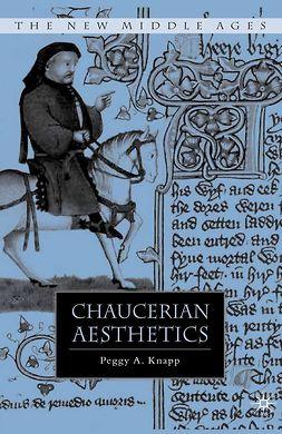 Knapp, Peggy A. - Chaucerian Aesthetics, ebook