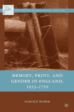 Weber, Harold - Memory, Print, and Gender in England, 1653–1759, ebook