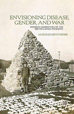 Fisher, Jane Elizabeth - Envisioning Disease, Gender, and War, ebook