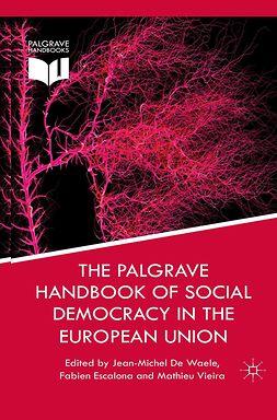Escalona, Fabien - The Palgrave Handbook of Social Democracy in the European Union, ebook