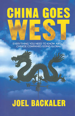 Backaler, Joel - China Goes West, ebook