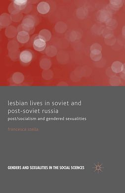 Stella, Francesca - Lesbian Lives in Soviet and Post-Soviet Russia, e-bok