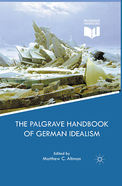 Altman, Matthew C. - The Palgrave Handbook of German Idealism, e-bok