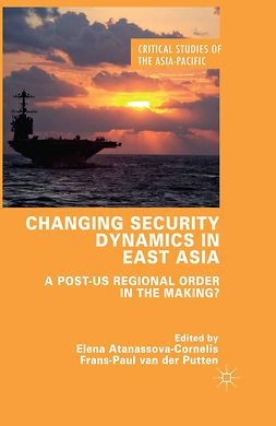 Atanassova-Cornelis, Elena - Changing Security Dynamics in East Asia, e-kirja