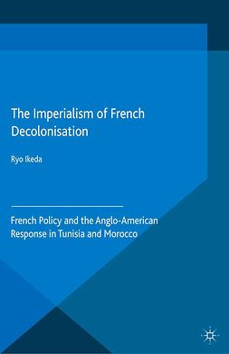 Ikeda, Ryo - The Imperialism of French Decolonisation, ebook