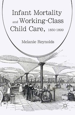 Reynolds, Melanie - Infant Mortality and Working-Class Child Care, 1850–1899, e-bok