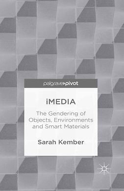 Kember, Sarah - iMedia: The Gendering of Objects, Environments and Smart Materials, ebook