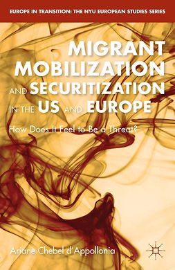 d'Appollonia, Ariane Chebel - Migrant Mobilization and Securitization in the US and Europe, e-bok
