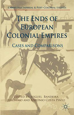 Jerónimo, Miguel Bandeira - The Ends of European Colonial Empires, e-kirja