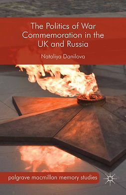 Danilova, Nataliya - The Politics of War Commemoration in the UK and Russia, ebook