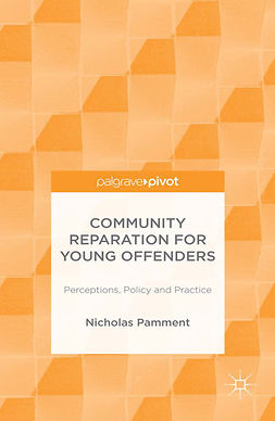 Pamment, Nicholas - Community Reparation for Young Offenders: Perceptions, Policy and Practice, e-kirja