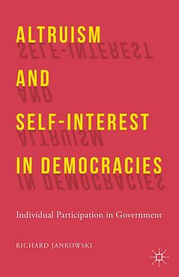 Jankowski, Richard - Altruism and Self-Interest in Democracies, ebook