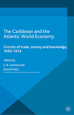 Leonard, A. B. - The Caribbean and the Atlantic World Economy, ebook