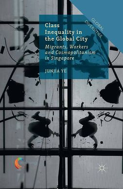 Ye, Junjia - Class Inequality in the Global City, e-bok