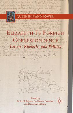 Bajetta, Carlo M. - Elizabeth I's Foreign Correspondence, ebook
