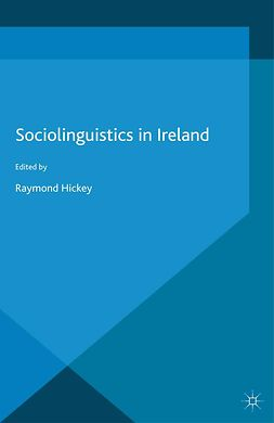 Hickey, Raymond - Sociolinguistics in Ireland, e-bok