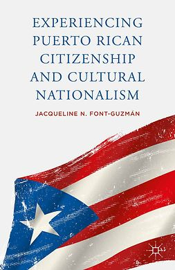 Font-Guzmán, Jacqueline N. - Experiencing Puerto Rican Citizenship and Cultural Nationalism, ebook