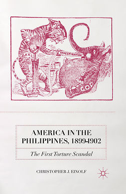 Einolf, Christopher J. - America in the Philippines, 1899–1902, ebook