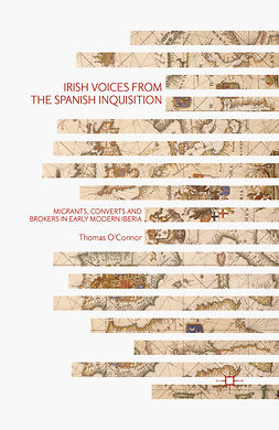 O'Connor, Thomas - Irish Voices from the Spanish Inquisition, e-kirja