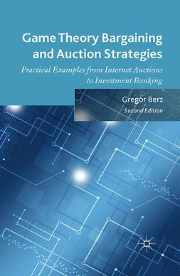 Berz, Gregor - Game Theory Bargaining and Auction Strategies, e-kirja