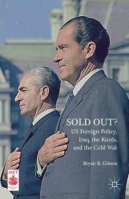 Gibson, Bryan R. - Sold Out? US Foreign Policy, Iraq, the Kurds, and the Cold War, ebook