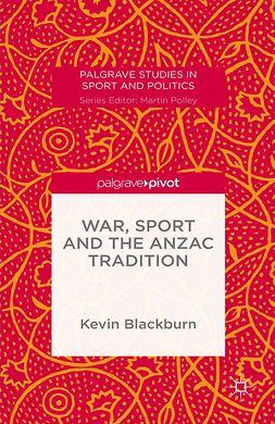 Blackburn, Kevin - War, Sport and the Anzac Tradition, ebook