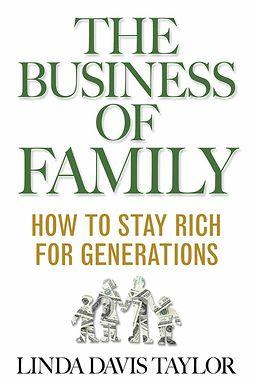 Taylor, Linda Davis - The Business of Family, e-bok