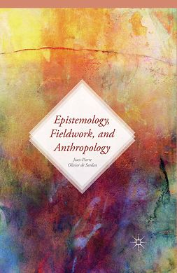 Sardan, Jean-Pierre Olivier - Epistemology, Fieldwork, and Anthropology, ebook