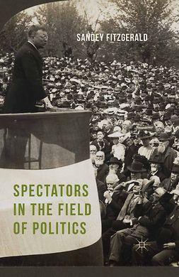 Fitzgerald, Sandey - Spectators in the Field of Politics, ebook