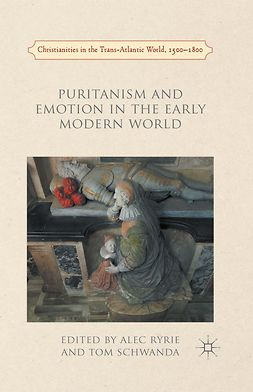 Ryrie, Alec - Puritanism and Emotion in the Early Modern World, ebook