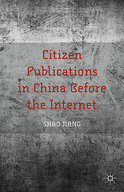 Jiang, Shao - Citizen Publications in China Before the Internet, ebook
