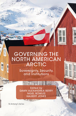 Berry, Dawn Alexandrea - Governing the North American Arctic, ebook