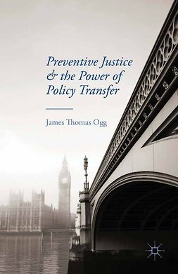 Ogg, James Thomas - Preventive Justice and the Power of Policy Transfer, ebook