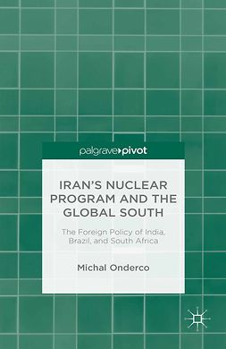 Onderco, Michal - Iran's Nuclear Program and the Global South: The Foreign Policy of India, Brazil, and South Africa, ebook