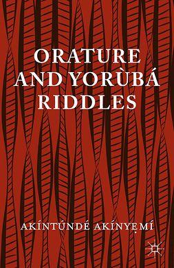 Akínyẹmí, Akíntúndé - Orature and Yorùbá Riddles, ebook
