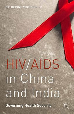Lo, Catherine Yuk-ping - HIV/AIDS in China and India, e-kirja