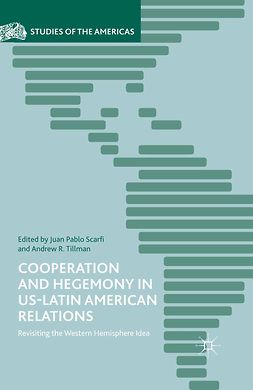 Scarfi, Juan Pablo - Cooperation and Hegemony in US-Latin American Relations, ebook