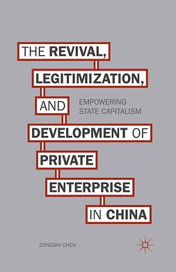 Chen, Zongshi - The Revival, Legitimization, and Development of Private Enterprise in China, ebook