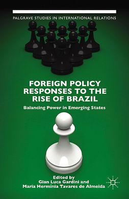 Almeida, Maria Hermínia Tavares - Foreign Policy Responses to the Rise of Brazil, e-bok