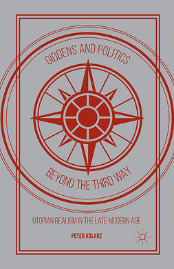 Kolarz, Peter - Giddens and Politics beyond the Third Way, ebook