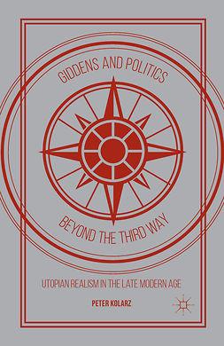 Kolarz, Peter - Giddens and Politics beyond the Third Way, e-kirja