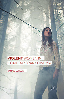 Loreck, Janice - Violent Women in Contemporary Cinema, ebook