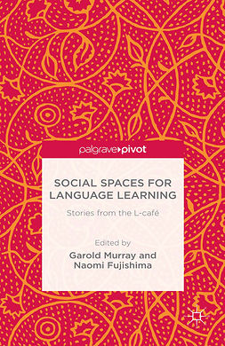 Fujishima, Naomi - Social Spaces for Language Learning: Stories from the L-café, e-bok