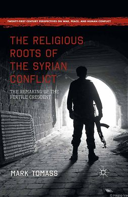 Tomass, Mark - The Religious Roots of the Syrian Conflict, ebook