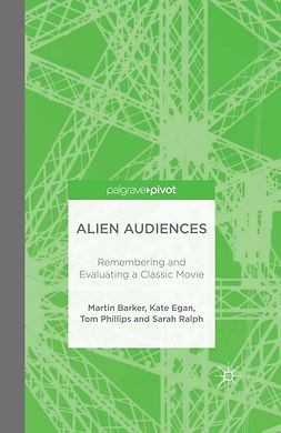 Barker, Martin - Alien Audiences: Remembering and Evaluating a Classic Movie, ebook
