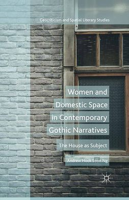 Ng, Andrew Hock Soon - Women and Domestic Space in Contemporary Gothic Narratives, e-kirja