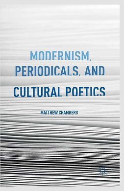 Chambers, Matthew - Modernism, Periodicals, and Cultural Poetics, ebook