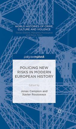 Campion, Jonas - Policing New Risks in Modern European History, e-bok