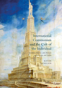 Morgan, Kevin - International Communism and the Cult of the Individual, e-kirja