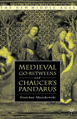 Mieszkowski, Gretchen - Medieval Go-betweens and Chaucer's Pandarus, ebook